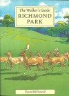 Richmond Park, The Walker's Guide - David McDowall, Angela Kidner