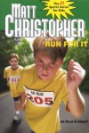 Run For It - Matt Christopher
