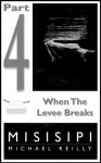 Misisipi Part 4: When The Levee Breaks - Michael Reilly