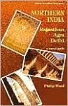Northern India: Rajasthan, Agra, Delhi - Philip Ward