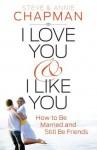 I Love You and I Like You - Steve Chapman, Annie Chapman