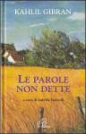 Le parole non dette - Kahlil Gibran, Isabella Farinelli