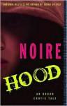 Hood: An Urban Erotic Tale - Noire