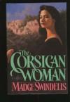The Corsican Woman - Madge Swindells