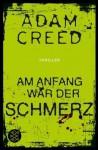 Am Anfang war der Schmerz - Adam Creed