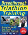 Breakthrough Triathlon Training - Brad Kearns