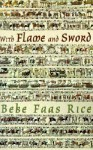 With Flame and Sword - Bebe Faas Rice