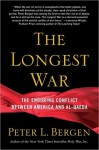The Longest War: A History of the War on Terror and the Battles with Al Qaeda Since 9/11 - Peter L. Bergen