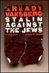 Stalin Against The Jews - Arkady Vaksberg, Antonina W. Bouis