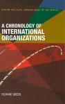 Chronology Of International Organizations - Richard Green