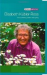 Elisabeth Kubler-ross: Encountering Death And Dying (Women in Medicine) - Richard Worth