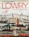 Lowry and the Painting of Modern Life. T.J. Clark and Anne Wagner - T.J. Clark