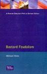 Bastard Feudalism - Michael Hicks