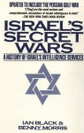 Israel's Secret Wars: The Untold History of Israeli Intelligence - Ian Black, Benny Morris
