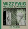 Wizzywig, Vol. 1: Phreak - Ed Piskor