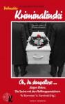 Oh, du skrupellose ... (Kriminalinski) (German Edition) - Jürgen Ehlers, Wolfgang Kemmer, Andreas Kaminski