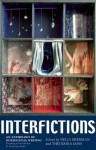 Interfictions: An Anthology of Interstitial Writing - Delia Sherman, Theodora Goss