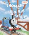Thomas and the Big, Big Bridge (Thomas & Friends) - Wilbert Awdry