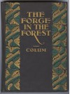 The Forge in the Forest - Padraic Colum