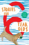 Stories for 6 Year Olds - Leonie Agnew, Alan Bagnall, Jane Buxton, Barbara Else, Adrienne Frater, Peter Friend, Marie Gibson, Patricia Grace, Rachel Hayward, David Hill, Adrienne Jansen, Janice Leitch, Marisa Maepu, Margaret Mahy, Janice Marriott, Sandy McKay, Elizabeth Pulford, Cat Randle, Karen S