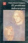 El Problema Indoeuropeo - Rosario Castellanos, Pedro Bosch Gimpera