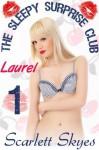 The Sleepy Surprise Club 1: Laurel - Scarlett Skyes