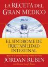 La Receta del Gran Medico Para El Sindrome de Irritabilidad Intestinal - Jordan Rubin, Joseph Brasco