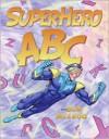 SuperHero ABC - Bob McLeod