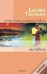Porque é que as Pessoas Felizes são Felizes - Lauro Trevisan
