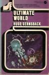 Ultimate World - Hugo Gernsback