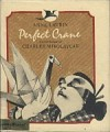 Perfect Crane - Anne Laurin, Charles Mikolaycak