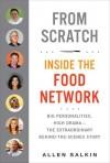 From Scratch: Inside the Food Network - Allen Salkin