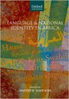 Language and National Identity in Africa - Andrew Simpson