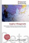 Uyghur Khaganate - Lambert M. Surhone, Susan F. Marseken