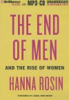 The End of Men: And the Rise of Women - Hanna Rosin, Laural Merlington