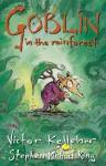 Goblin in the Rainforest - Victor Kelleher, Stephen Michael King