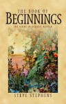 The Book of Beginnings - Steve Stephens