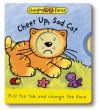 Cheer Up, Sad Cat!: Changing Faces - Pinwheel, Sterling Publishing