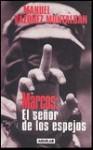 Marcos: El Senor de Los Espejos - Manuel Vázquez Montalbán