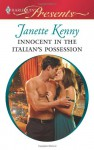 Innocent in the Italian's Possession - Janette Kenny