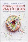 Desayuno con partículas - Sonia Fernández-Vidal, Francesc Miralles