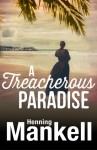 A Treacherous Paradise - Henning Mankell, Laurie Thompson