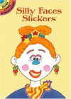 Silly Faces Stickers (Dover Little Activity Books Stickers) - Cathy Beylon