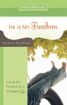 He Is My Freedom DVD: Living the Promise of a Changed Life - Debbie Alsdorf