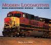 Modern Locomotives: High-Power Diesels, 1966-2000 - Brian Solomon