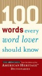 100 Words Every Word Lover Should Know - American Heritage Dictionaries, American Heritage Dictionaries