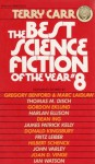 The Best Science Fiction of the Year 8 - Terry Carr, John Varley, Hilbert Schenck, Gordon Eklund, Thomas M. Disch, James Patrick Kelly, Charles N. Brown, Gregory Benford, Marc Laidlaw, Fritz Leiber, Donald Kingsbury, Ian Watson, Dean Ing, Harlan Ellison, Joan D. Vinge