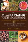 The Mini Farming Guide to Composting: Self-Sufficiency from Your Kitchen to Your Backyard - Brett L. Markham