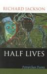 The Half-Life of Dreams: Adaptations from Petrarch - Richard Jackson