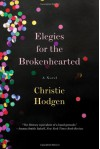 Elegies for the Brokenhearted - Christie Hodgen